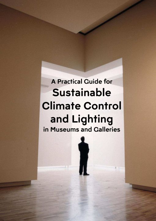 REPORT Industry cover, A Practical Guide for Sustainable Climate Control and Lighting in Museums and Galleries-1
